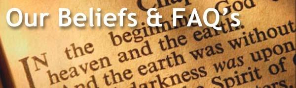 Our Beliefs & FAQS